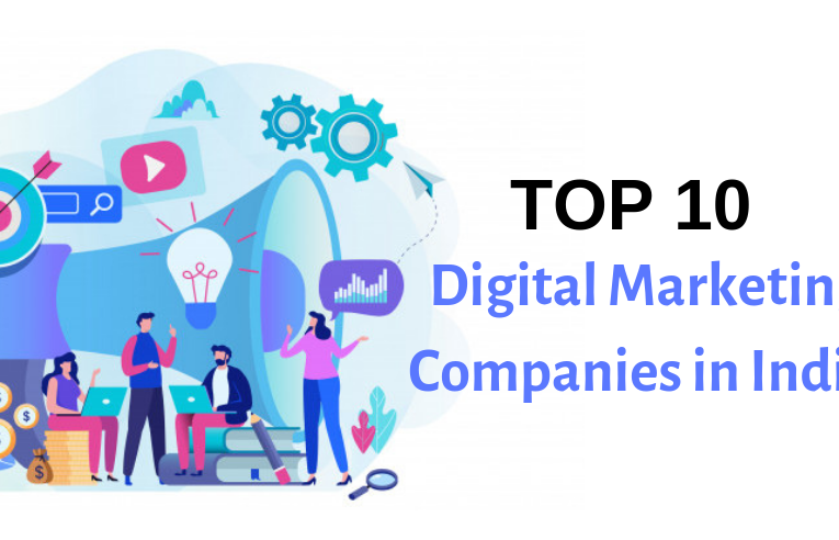 Top 10 digital marketing company in India – You Must Know